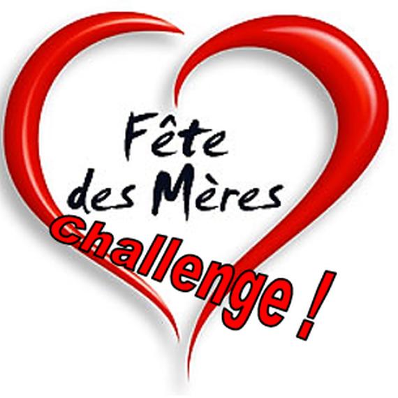 Challenge Fête des Mères